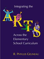 Integrating the Arts Across the Elementary School Curriculum 1st edition 9780534611415 0534611419