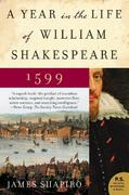 A Year in the Life of William Shakespeare 1599 0 9780060088743 0060088745