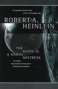 The Moon Is a Harsh Mistress 1st edition 9780312863555 0312863551