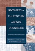 Becoming a Twenty-First Century Agency Counselor 1st Edition 9780534356057 0534356052