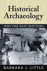 Historical Archaeology 1st Edition 9781598740233 1598740237