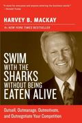 Swim with the Sharks Without Being Eaten Alive 1st Edition 9780060742812 006074281X