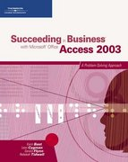 Succeeding in Business with Microsoft Office Access 2003 1st edition 9781111795498 1111795495