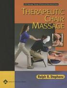 Therapeutic Chair Massage 1st edition 9780781742344 078174234X
