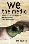 We the Media 1st Edition 9780596102272 0596102275