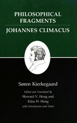Kierkegaard's Writings, VII: Philosophical Fragments, or a Fragment of Philosophy/Johannes Climacus, or De omnibus dubitandum est. (Two books in one volume) 1st Edition 9780691020365 0691020361