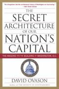The Secret Architecture of Our Nation's Capital 0 9780060953683 0060953683