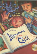 Literature and the Child (Paperback Version with CD-ROM and InfoTrac) 6th edition 9780534618421 0534618421