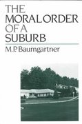 The Moral Order of a Suburb 1st Edition 9780195069952 0195069951