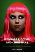 Wannabes, Goths, and Christians 1st edition 9780226898438 0226898431
