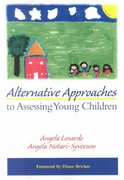 Alternative Approaches to Assessing Young Children 1st edition 9781557664983 1557664986