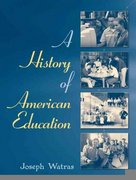 A History of American Education 1st edition 9780205470266 0205470262