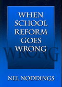 When School Reform Goes Wrong 1st Edition 9780807748107 0807748102