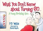 What You Don't Know About Turning 60 0 9780684040028 0684040026