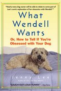 What Wendell Wants 0 9780385337861 0385337868