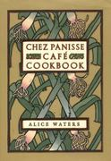 Chez Panisse Cafe Cookbook 1st edition 9780060175832 0060175834