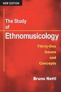The Study of Ethnomusicology 2nd Edition 9780252072789 0252072782