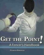 Get the Point! - A Fencer's Handbook 0 9780757529153 0757529151