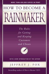 How to Become a Rainmaker 1st Edition 9780786865956 0786865954