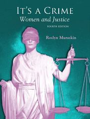 It's a Crime: Women and Justice 4th edition 9780132193498 0132193493