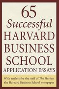 65 Successful Harvard Business School Application Essays 1st edition 9780312334482 0312334486