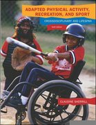 Adapted Physical Activity, Recreation, and Sport: Crossdisciplinary and Lifespan 6th Edition 9780697295132 0697295133