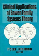 Clinical Applications of Bowen Family Systems Theory 1st Edition 9780789004697 0789004690