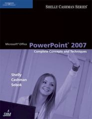 Microsoft Office PowerPoint 2007: Complete Concepts and Techniques 1st Edition 9781418843465 1418843466