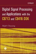 Digital Signal Processing and Applications with the C6713 and C6416 DSK 1st edition 9780471690078 0471690074