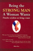 Being the Strong Man a Woman Wants 0 9780973695106 0973695102