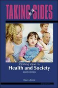 Taking Sides: Clashing Views in Health and Society 8th edition 9780073397238 0073397237