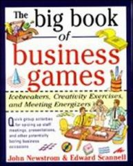 The Big Book of Business Games: Icebreakers, Creativity Exercises and Meeting Energizers 1st edition 9780070464766 0070464766