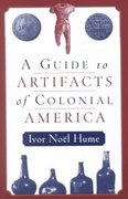 A Guide to Artifacts of Colonial America 1st Edition 9780812217711 0812217713