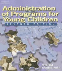 Administration of Programs for Young Children 7th edition 9781418037901 1418037907