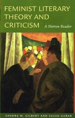 Feminist Literary Theory and Criticism 1st Edition 9780393927900 0393927903