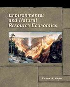 Environmental and Natural Resource Economics 1st edition 9780131131637 013113163X
