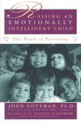 Raising An Emotionally Intelligent Child 1st Edition 9780684838656 0684838656