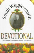 Smith Wigglesworth Devotional 0 9780883685747 0883685744