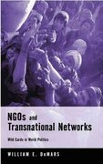 NGOs and Transnational Networks: Wild Cards in World Politics 1st Edition 9780745319056 074531905X