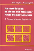 An Introduction to Linear and Nonlinear Finite Element Analysis 1st edition 9780817643089 0817643087