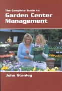 The Complete Guide to Garden Center Management 0 9781883052317 1883052319