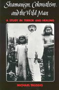 Shamanism, Colonialism, and the Wild Man 2nd edition 9780226790138 0226790134