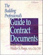 The Building Professional's Guide to Contracting Documents 3rd Edition 9780876295779 0876295774