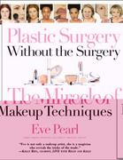 Plastic Surgery Without the Surgery 0 9780446693301 0446693308