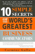 10 Simple Secrets of the World's Greatest Business Communicators 1st edition 9781402206962 1402206968