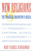 New Religions and the Theological Imagination in America 0 9780253209528 0253209528