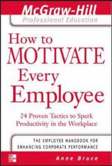 How to Motivate Every Employee 1st edition 9780071413336 0071413332