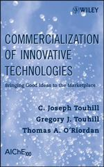 Commercialization of Innovative Technologies 1st edition 9780470230077 047023007X