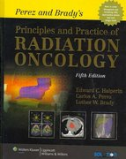 Perez and Brady's Principles and Practice of Radiation Oncology 5th edition 9780781763691 078176369X