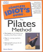 The Complete Idiot's Guide to the Pilates Method 1st edition 9780028639833 0028639839